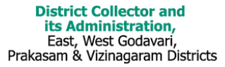 District Collector and its Administration, East, West Godavari, Prakasam & Vizinagaram District