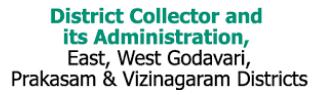 District Collector and its Administration, East, West Godavari, Prakasam & Vizinagaram District
